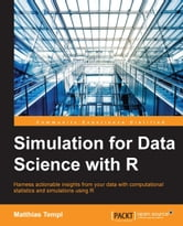Simulation for Data Science with R ebook by Matthias Templ