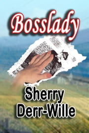 Bosslady ebook by Sherry Derr-Wille