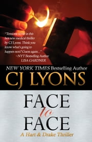 FACE TO FACE - Hart and Drake, Book #3 ebook by CJ Lyons