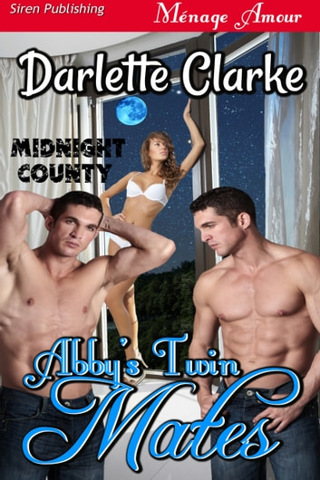 Abby's Twin Mates [Midnight County] ebook by Darlette Clarke