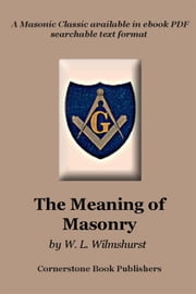 The Meaning of Masonry ebook by Wilmshurst, W., L.