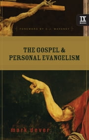 The Gospel and Personal Evangelism (Foreword by C. J. Mahaney) ebook by Mark Dever,C. J. Mahaney