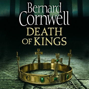 Death of Kings (The Last Kingdom Series, Book 6) audiobook by Bernard Cornwell