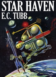 Star Haven: A Science Fiction Tale ebook by E. C. Tubb