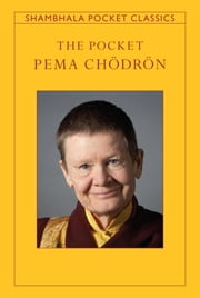 The Pocket Pema Chodron ebook by Kobo.Web.Store.Products.Fields.ContributorFieldViewModel