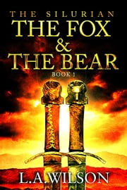 The Fox and the Bear - The Silurian, #1 ebook by L.A. Wilson