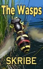 The Wasps ebook by skribe