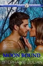 Moon Bound ebook by Stephanie Julian