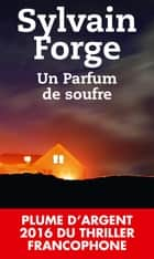 Un parfum de soufre eBook by Sylvain Forge