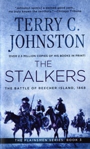 The Stalkers - The Battle Of Beecher Island, 1868 ebook by Terry C. Johnston