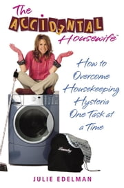 The Accidental Housewife ebook by Julie Edelman