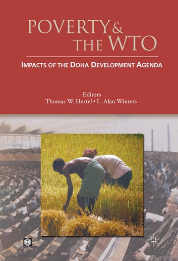Poverty And The Wto: Impacts Of The Doha Development Agenda ebook by L. Alan Winters Thomas W. Hertel