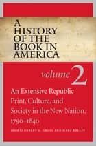 A History of the Book in America ebook by Robert A. Gross,Mary Kelley