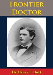 A Frontier Doctor ebook by Henry F. Hoyt