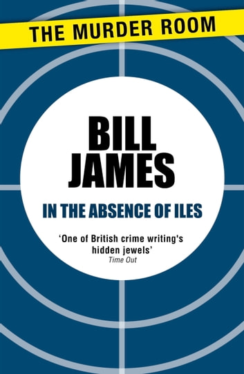 In the Absence of Iles ebook by Bill James