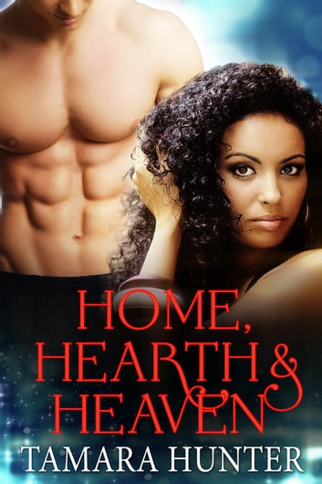 Home, Hearth & Heaven ebook by Tamara Hunter