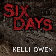 Six Days audiobook by Kelli Owen