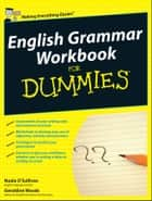 English Grammar Workbook For Dummies ebook by Nuala O'Sullivan, Geraldine Woods