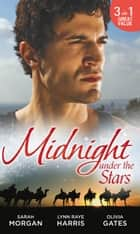 Midnight Under The Stars: Woman in a Sheikh's World (The Private Lives of Public Playboys) / Marriage Behind the Façade (Bound by his Ring) / A Secret Birthright (Mills & Boon M&B) ebook by Sarah Morgan, Lynn Raye Harris, Olivia Gates