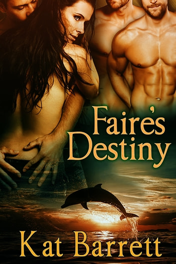 Faire's Destiny ebook by Kat Barrett