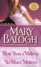 More than a Mistress/No Man's Mistress ebook by Mary Balogh