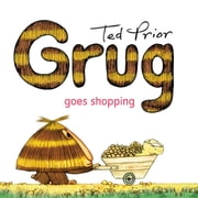 Grug Goes Shopping ebook by Ted Prior