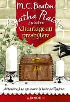 Agatha Raisin enquête 13 - Chantage au presbytère ebook by M. C. Beaton