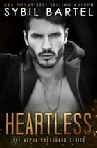 Heartless - The Alpha Bodyguard Series, #9 ebook by Sybil Bartel