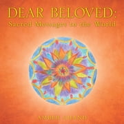 DEAR BELOVED: Sacred Messages to the World ebook by Amber Chand