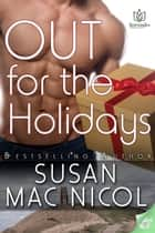 Out For The Holidays ebook by Susan Mac Nicol