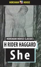 She - A History of Adventure ebook by H. Rider Haggard