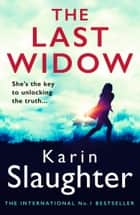 The Last Widow (The Will Trent Series, Book 9) ebook by Karin Slaughter