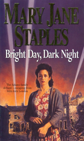 Bright Day, Dark Night - A Novel of the Adams Family Saga ebook by Mary Jane Staples