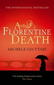 A Florentine Death ebook by Michele Giuttari