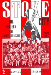 Stoke City: The Modern Era 1970-2009 ebook by Simon Lowe