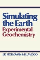 Simulating the Earth ebook by J.R. Holloway,B.J. Wood