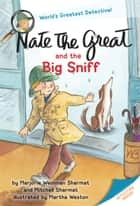 Nate the Great and the Big Sniff ebook by Marjorie Weinman Sharmat, Mitchell Sharmat, Martha Weston