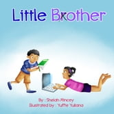 Little Bother/Brother ebook by Shelah Mincey,Yuffie Yuliana