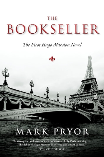 The Bookseller - The First Hugo Marston Novel ebook by Mark Pryor
