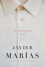 The Infatuations ebook by Javier Marias,Margaret Jull Costa