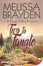 Two to Tangle ebook by Melissa Brayden