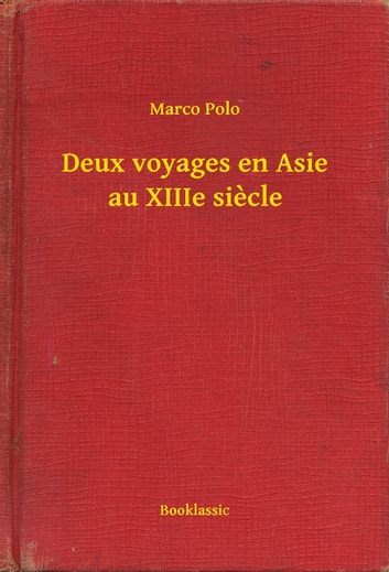 Deux voyages en Asie au XIIIe siecle ebook by Marco Polo