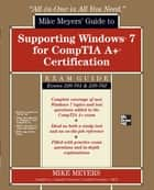 Mike Meyers' Guide to Supporting Windows 7 for CompTIA A+ Certification (Exams 701 & 702) ebook by Mike Meyers
