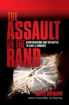 The Assault on the Rand - Kevin Wakeford and the Battle to Save a Currency ebook by Barry Sergeant