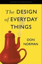 The Design of Everyday Things - Revised and Expanded Edition ebook by Don Norman