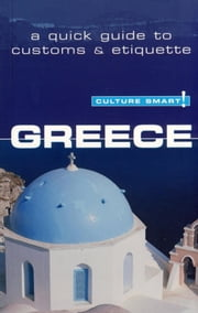Greece - Culture Smart! - The Essential Guide to Customs & Culture ebook by Constantine Buhayer