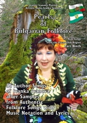 "Pearls of Bulgarian Folklore - ""New Songs from the Pazardzhik Region"" Part ninth ebook by Ivanka Ivanova Pietrek"