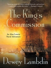 The King's Commission - An Alan Lewrie Naval Adventure ebook by Dewey Lambdin
