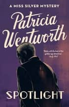 Spotlight ebook by Patricia Wentworth