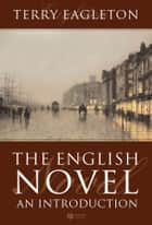 The English Novel - An Introduction ebook by Terry Eagleton